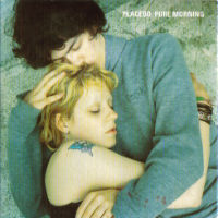 Pochette du single Pure Morning de Placebo